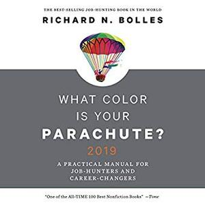What Color Is Your Parachute? 2019: A Practical Manual for Job-Hunters and Career-Changers [Audiobook]