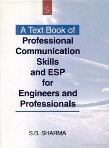 A Text Book Of Professional Communication Skills and ESP for Engineers and Professionals (Repost)