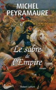 "Michel Peyramaure, ""Le sabre de l'Empire"""