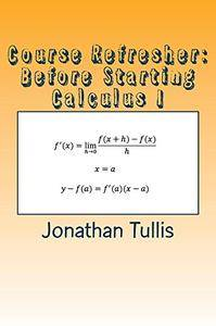 Course Refresher: Calculus (The Course Refresher Book 4)
