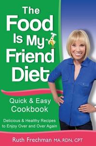 The Food Is My Friend Diet Quick & Easy Cookbook