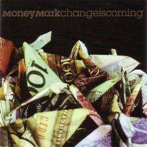 Money Mark - Change Is Coming (2000) {Pinto/Emperor Norton} **[RE-UP]**