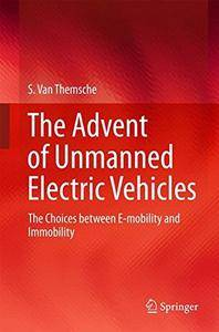 The Advent of Unmanned Electric Vehicles: The Choices between E-mobility and Immobility