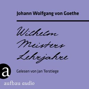 «Wilhelm Meisters Lehrjahre» by Johann Wolfgang von Goethe