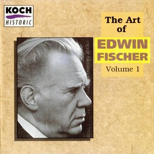 The Art of Edwin Fischer Volume 1