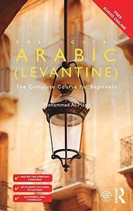 Colloquial Arabic (Levantine): The Complete Course for Beginners, 3rd Edition