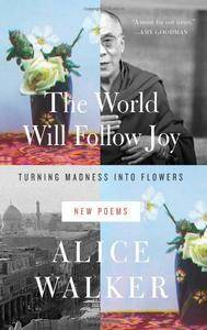 The World Will Follow Joy: Turning Madness into Flowers