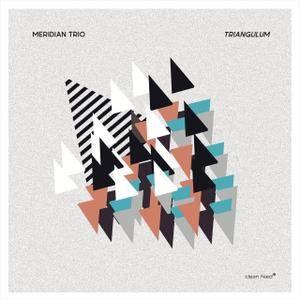 Meridian Trio - Triangulum (2017)