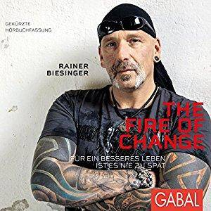 The Fire of Change: Für ein besseres Leben ist es nie zu spät [Audiobook]