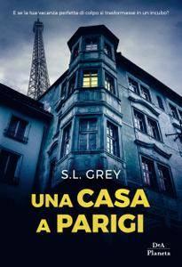 S.L. Grey - Una casa a Parigi