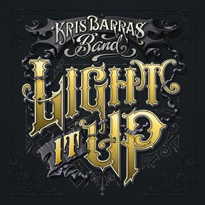 Kris Barras Band - Light It Up (2019) [Official Digital Download]