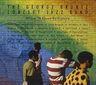 George Gruntz Concert Jazz Band - Blues 'N Dues Et Cetera (1991)
