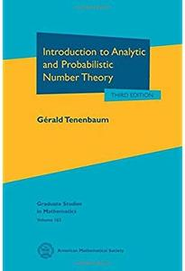 Introduction to Analytic and Probabilistic Number Theory (3rd edition)