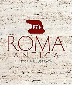 Roma antica. Storia illustrata