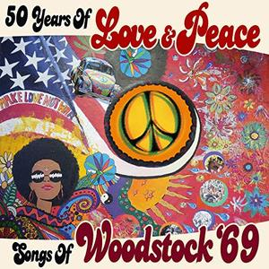 VA - 50 Years of Love & Peace Songs of Woodstock '69 (2019)
