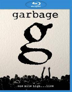 Garbage - One Mile High...Live (2013) [Blu-ray] Repost