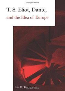 T.S. Eliot, Dante and the idea of Europe
