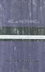 All or Nothing Systematicity, Transcendental Arguments, and Skepticism in German Idealism
