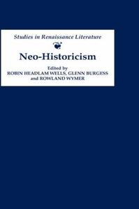Neo-Historicism: Studies in Renaissance Literature, History and Politics