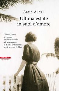 Alma Abate - Ultima estate in suol d'amore