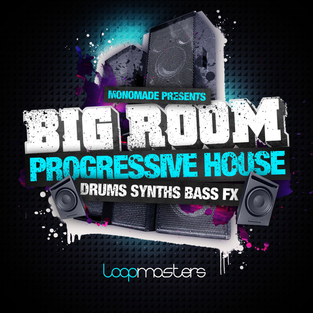 Loopmasters Monomade Presents Big Room Progressive House MULTiFORMAT