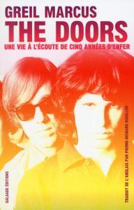 """Greil Marcus, """"The Doors : Une vie à l'écoute de cinq années d'enfer"""""""