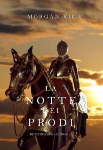 «La Notte dei Prodi (Re e Stregoni—Libro 6)» by Morgan Rice