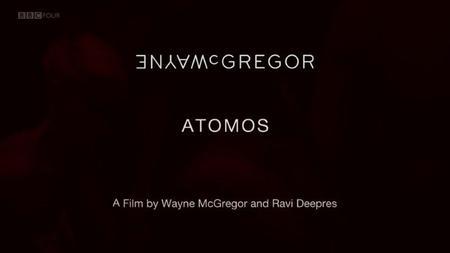 BBC - Wayne McGregor: Atomos (2019)