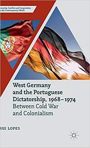 West Germany and the Portuguese Dictatorship, 1968–1974: Between Cold War and Colonialism