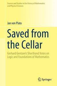 Saved from the Cellar: Gerhard Gentzen's Shorthand Notes on Logic and Foundations of Mathematics
