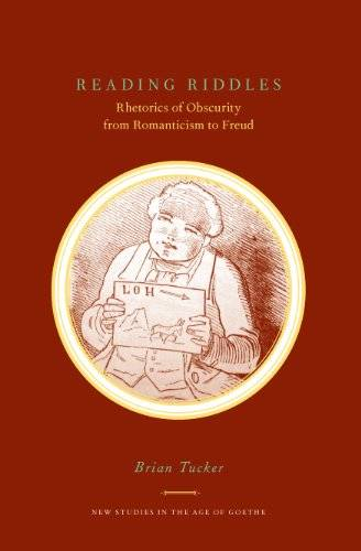 Reading Riddles: Rhetorics of Obscurity from Romanticism to Freud (New Studies in the Age of Goethe)