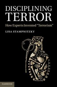Disciplining Terror: How Experts Invented 'Terrorism' (Repost)