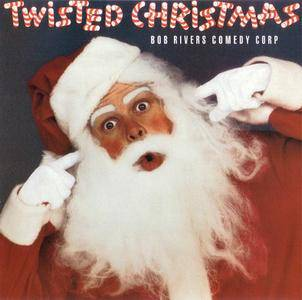Bob Rivers Comedy Corp - Twisted Christmas (1987)