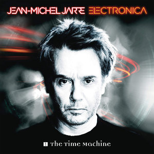 Jean-Michel Jarre - Electronica 1: The Time Machine (2015) [Official Digital Download] RE-UP