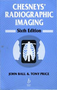 Chesneys' Radiographic Imaging (6th Edition)