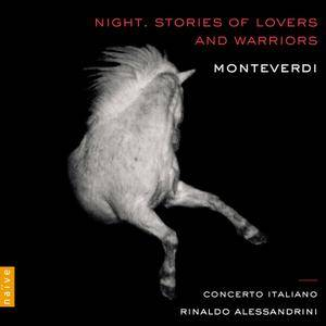 Rinaldo Alessandrini & Concerto Italiano - Monteverdi: Night. Stories of Lovers and Warriors (2017)