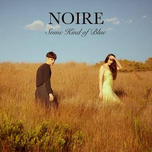 NOIRE - Some Kind of Blue (2017)
