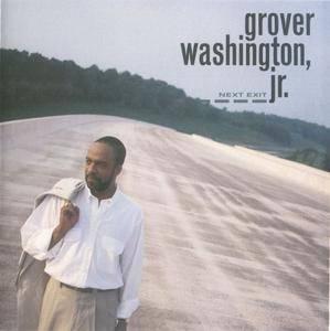 Grover Washington, Jr. - Next Exit (1992) {Columbia}