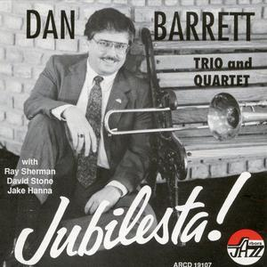 Dan Barrett Trio and Quartet - Jubilesta! (1992)