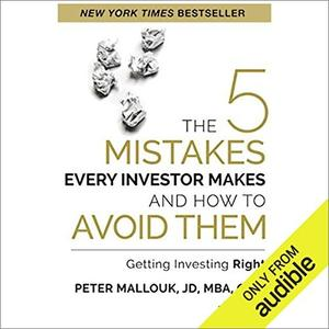 The 5 Mistakes Every Investor Makes and How to Avoid Them: Getting Investing Right [Audiobook]