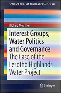 Interest Groups, Water Politics and Governance: The Case of the Lesotho Highlands Water Project