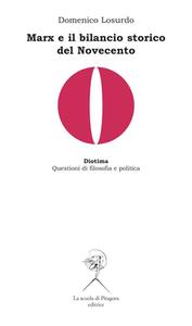 Domenico Losurdo - Marx e il bilancio storico del Novecento (2012)