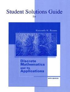 Student's Solutions Guide for Use with Discrete Mathematics and Its Applications, 5th edition