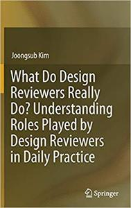 What Do Design Reviewers Really Do? Understanding Roles Played by Design Reviewers in Daily Practice
