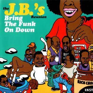J.B.'s - Bring The Funk On Down (1999) [2002]