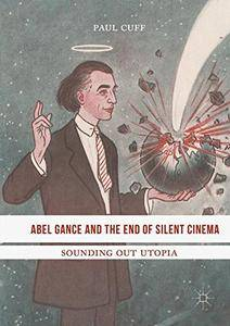 Abel Gance and the End of Silent Cinema: Sounding out Utopia [Repost]