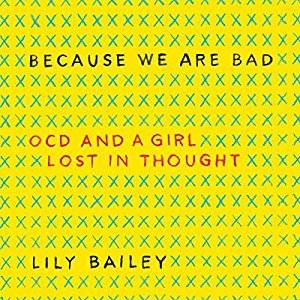 Because We Are Bad: OCD and a Girl Lost in Thought [Audiobook]