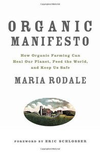 Organic Manifesto: How Organic Food Can Heal Our Planet, Feed the World, and Keep Us Safe (Repost)