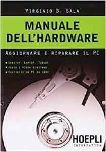 Manuale dell'hardwar. Aggiornare e riparare il pc [Repost]