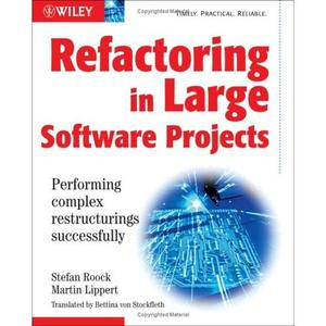 John Wiley & Sons Refactoring in Large Software Projects : Performing Complex Restructurings Successfully